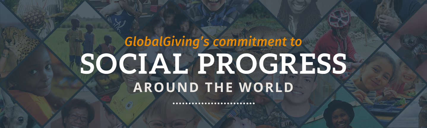 All images on this page make up an infographic containing the following text: GlobalGiving's commitment to social progress around the world