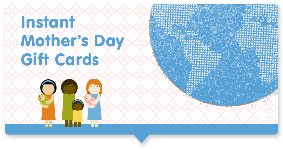 GlobalGiving Instant Mother's Day Gift Cards