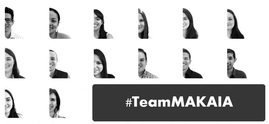 The #TeamMAKAIA is very thankful with you