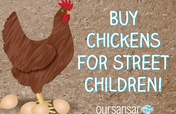 Buy Chickens for street children in Nepal