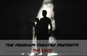 The Siege - The Freedom Theatre UK Tour