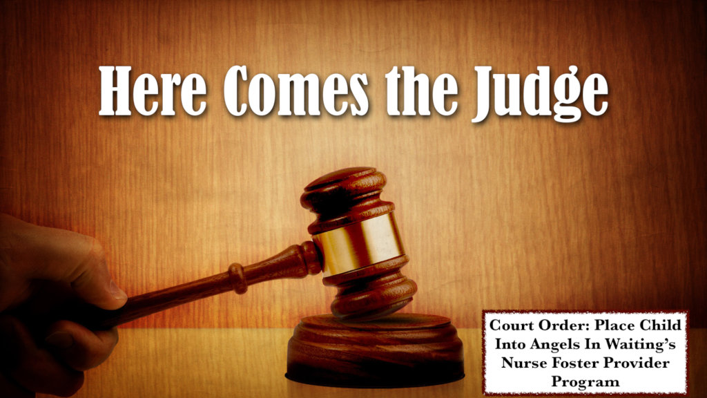 """Judges Court Orders: """" Place with AIW Nurses""""."""