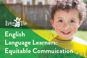 English Language Learners: Equitable Communication
