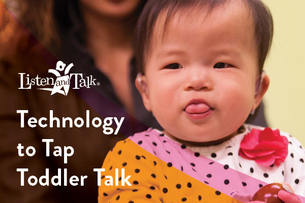 Technology to Tap Toddler Talk