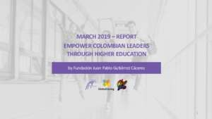 MARCH_2019_REPORT__EMPOWER_COLOMBIAN_LEADERS_THROUGH_HIGHER_EDUCATION.pdf (PDF)
