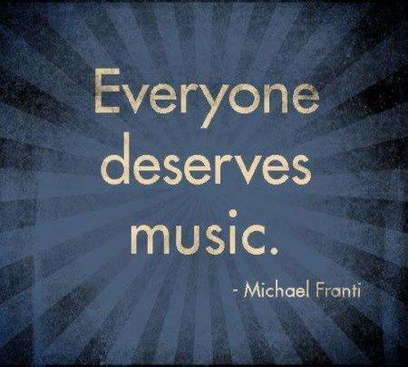 Everyone Deserves Music!
