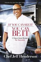 If You Can See It, You Can Be It by Jeff Henderson