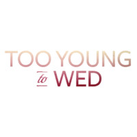 Too Young To Wed, Inc.