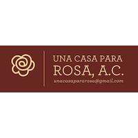 UNA CASA PARA ROSA, A. C.