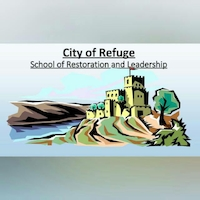 City of Refuge: School of Restoration and Leadership