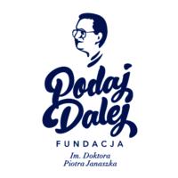 Fundacja im. Doktora Piotra Janaszka PODAJ DALEJ/ Doctor Piotr Janaszek PAY IT FORWARD Foundation